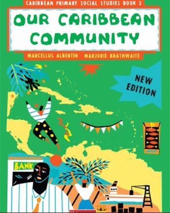 Caribbean-Primary-Social-Studies-Book-3-'Our-Caribbean-Community'.jpg
